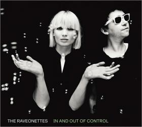 THE RAVEONETTES In & Out of Control Fierce Panda