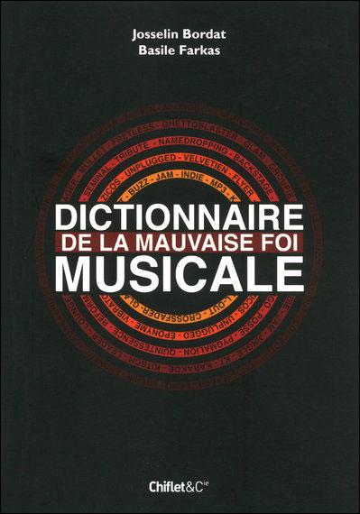 Dictionnaire de la mauvaise foi musicale Chiflet&Cie