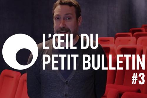 L'Œil du Petit Bulletin #3