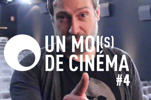 Un Moi(s) de cinéma #4