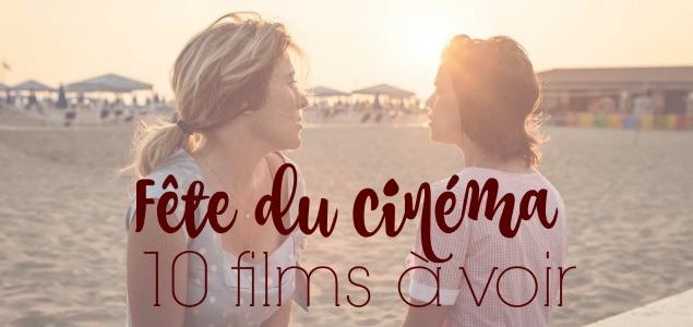 Les 10 films à voir pendant la Fête du cinéma