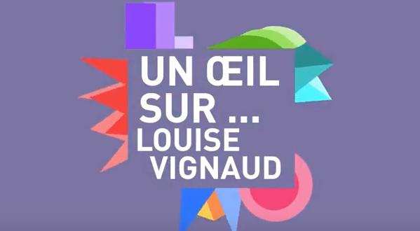 Un œil sur Louise Vignaud
