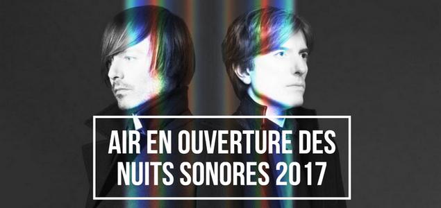 Air et Laurent Garnier à Nuits sonores