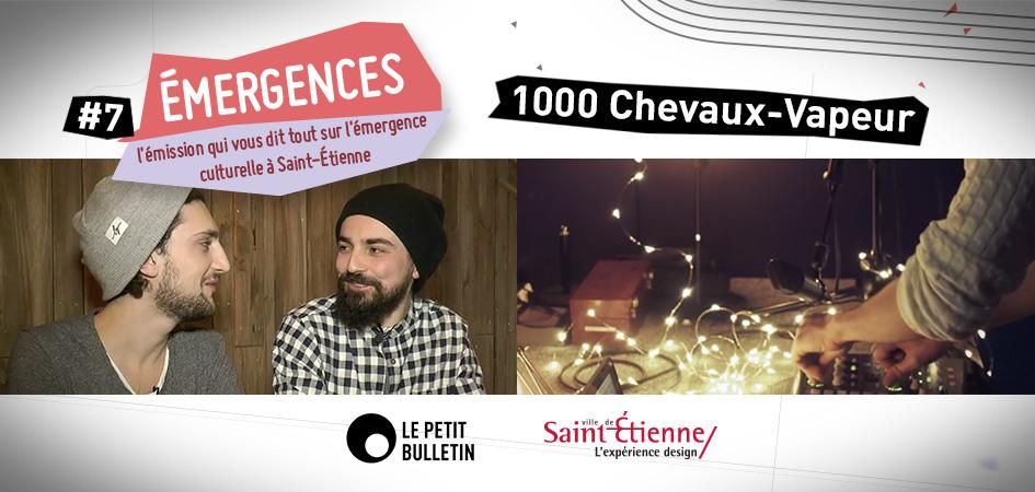Émergences #7 : 1 000 Chevaux-Vapeur