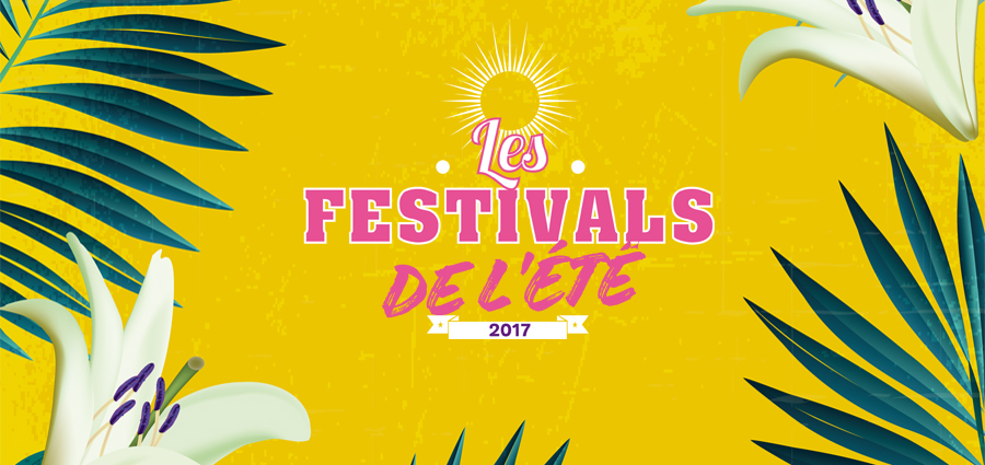 Le guide des festivals 2017