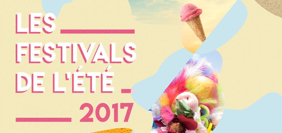 Le guide des festivals de l'été 2017