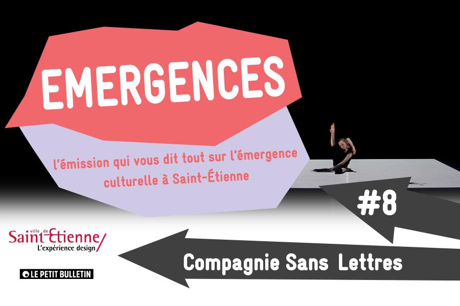Émergences #8 : Compagnie Sans Lettres