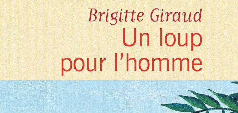 À l'origine : Un loup pour l'homme de Brigitte Giraud