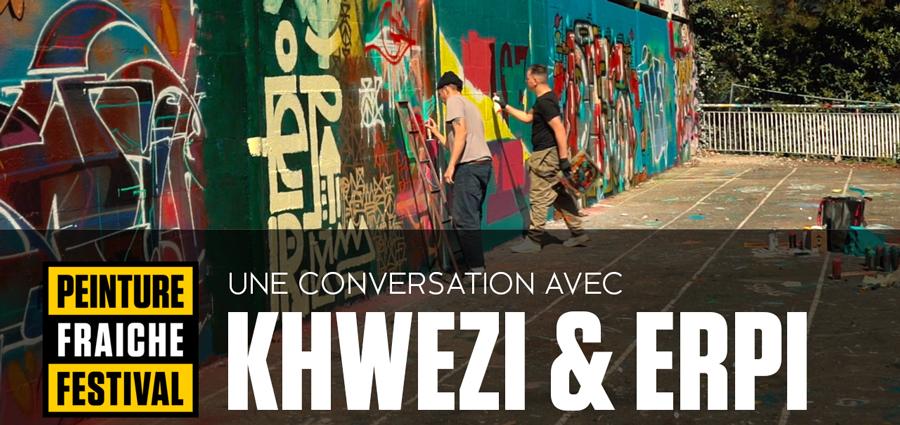 PEINTURE FRAICHE - Une conversation avec Erpi et Khwezi
