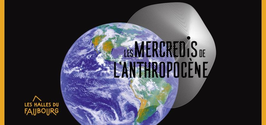 Les Mercredis de l'Anthropocène, deuxième !