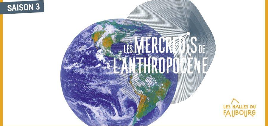 Les mercredis de l'Anthropocène, saison 3