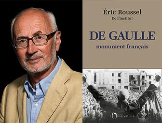 Eric Roussel : « Il y a deux personnages chez De Gaulle »