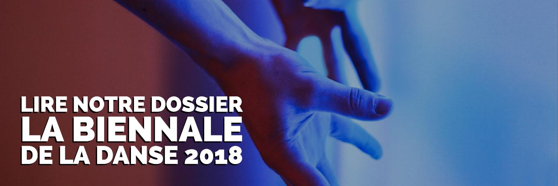 Dossier Biennale de la Danse 2018