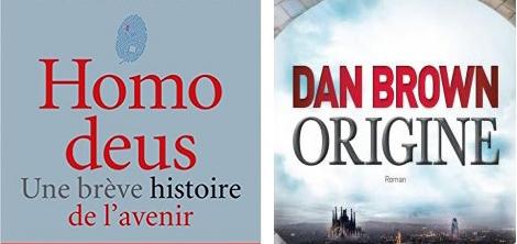 HOMO DEUS de Y. N. Harari vs ORIGINE de Dan Brown
