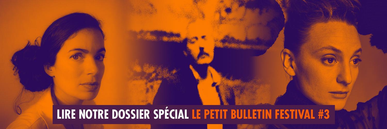 Dossier Le Petit Bulletin Festival #3
