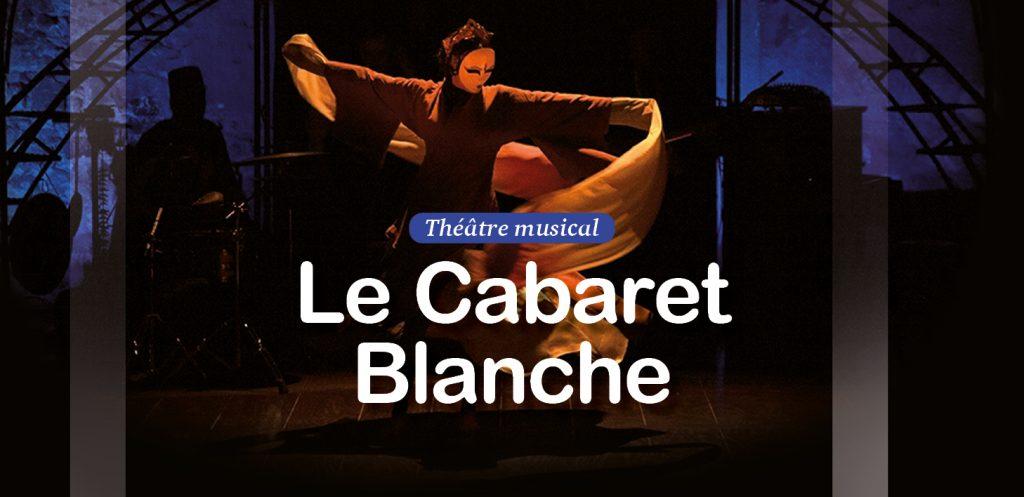 Le Cabaret Blanche vendredi 31 mars à 20h au Karavan Théâtre de Chassieu